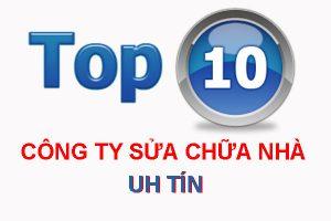 Top 10 công ty sửa chữa nhà uy tín