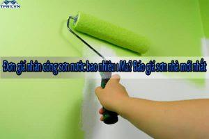 Đơn giá nhân công sơn nước bao nhiêu 1 M2? Báo giá sơn nhà mới nhất