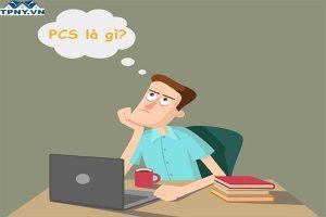 PCS là gì? PCS mang ý nghĩa gì trong mỗi lĩnh vực khác nhau?