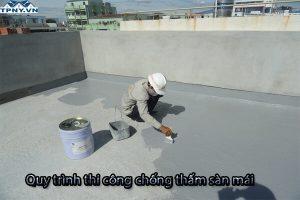Quy trình thi công chống thấm sàn mái hiệu quả tuyệt đối, độ bền cao