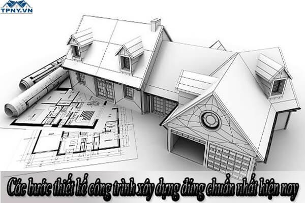 Các bước thiết kế công trình xây dựng đúng chuẩn nhất hiện nay