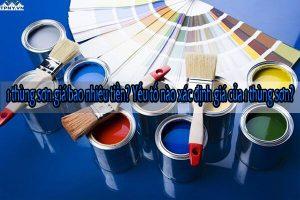 1 thùng sơn giá bao nhiêu tiền? Yếu tố nào xác định giá của 1 thùng sơn?