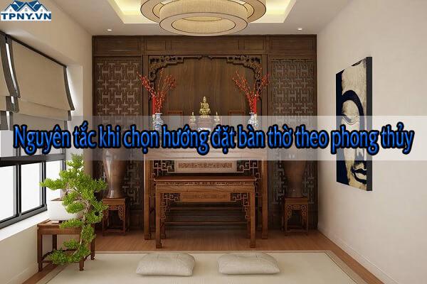Nguyên tắc khi chọn hướng đặt bàn thờ theo phong thủy