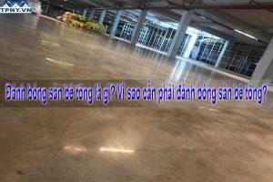 Đánh bóng sàn bê tông là gì? Vì sao cần phải đánh bóng sàn bê tông?