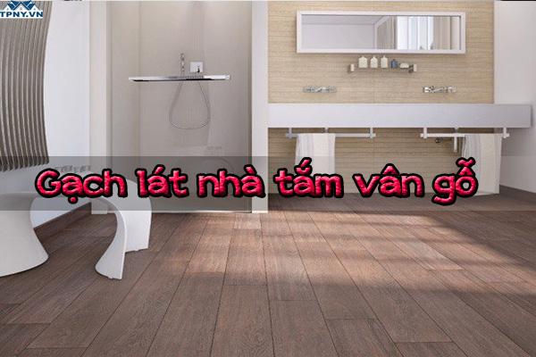 Gạch lát phòng tắm vân gỗ