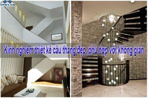 Kinh nghiệm thiết kế cầu thang đẹp, phù hợp với không gian