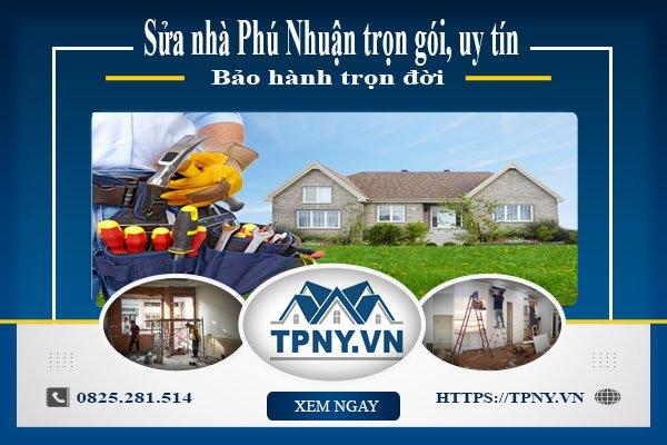 Sửa nhà Phú Nhuận trọn gói, uy tín - Bảo hành trọn đời