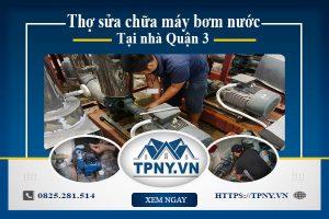 Thợ sửa chữa máy bơm nước tại nhà Quận 3 giá siêu hấp dẫn