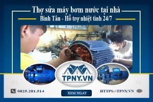 Thợ sửa máy bơm nước tại nhà Bình Tân - Hỗ trợ nhiệt tình 24/7